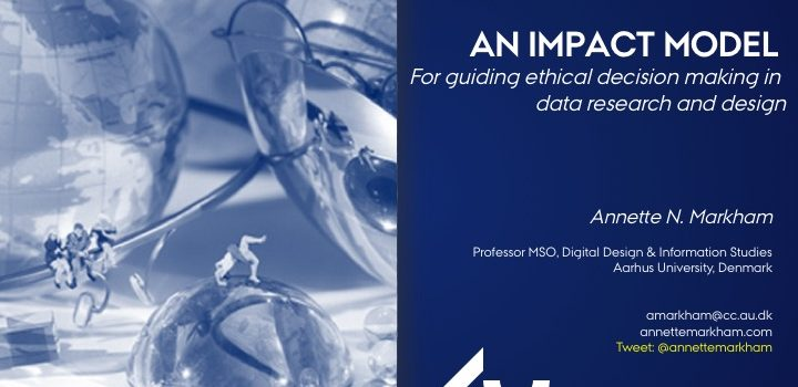 Impact Model for Ethics: Notes from a talk by Annette Markham